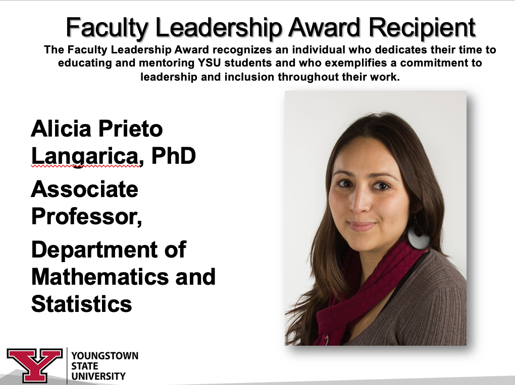 Faculty Leadership Award Recipient Dr. Alicia Prieto Langarica Associate Professor, Department of Mathematics and Statistics